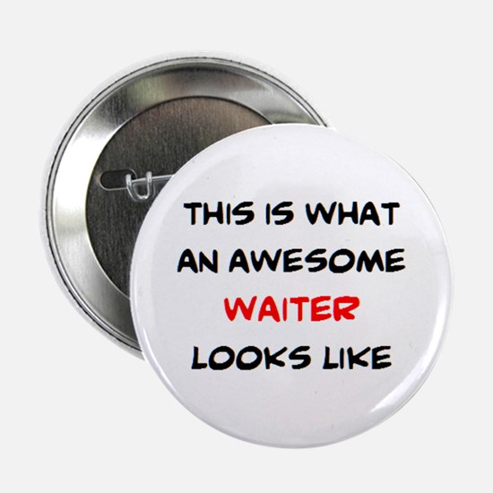 """awesome waiter 2.25"""" Button"""