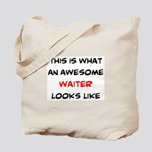 awesome waiter Tote Bag