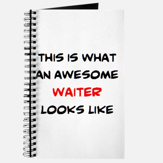 awesome waiter Journal
