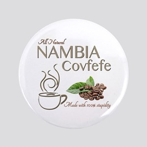 """Nambia Covfefe 3.5"""" Button"""