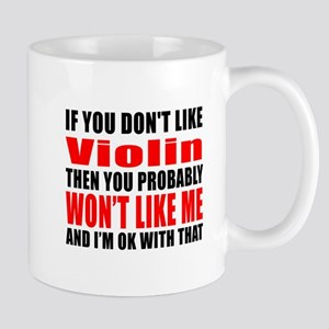 If You Do Not Like violin Mug