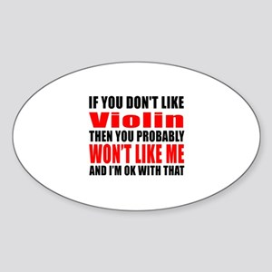If You Do Not Like violin Sticker (Oval)