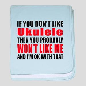 If You Do Not Like ukulele baby blanket