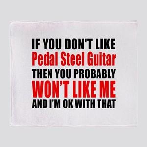 If You Do Not Like Pedal Steel Guita Throw Blanket