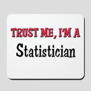 Trust Me I'm a Statistician Mousepad