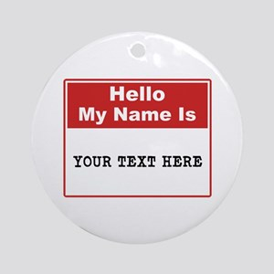 Custom Name Tag Round Ornament