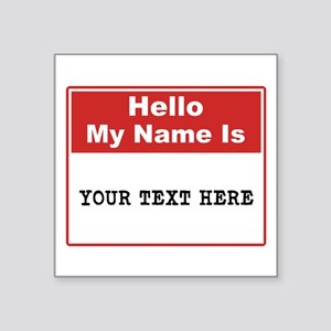 "Custom Name Tag Square Sticker 3"" x 3"""
