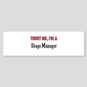 Trust Me I'm a Stage Manager Bumper Sticker