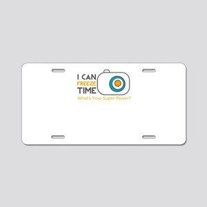 i can freeze time Aluminum License Plate