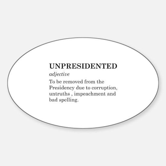 Unpresidented Sticker (Oval)