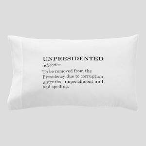 Unpresidented Pillow Case