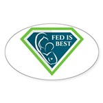 Fed is Best Shield Sticker