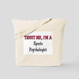 Trust Me I'm a Sports Psychologist Tote Bag