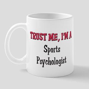 Trust Me I'm a Sports Psychologist Mug