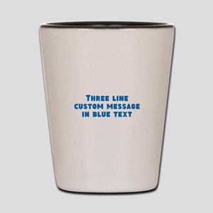 Three Line Blue Custom Message Shot Glass