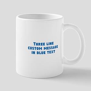 Three Line Blue Custom Message Mugs