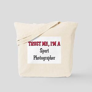 Trust Me I'm a Sport Photographer Tote Bag