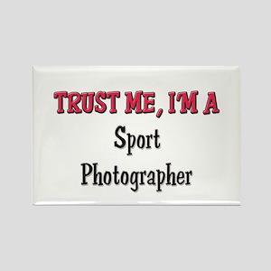 Trust Me I'm a Sport Photographer Rectangle Magnet