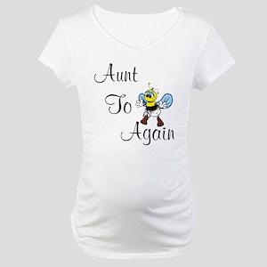 aunttobeeagain Maternity T-Shirt