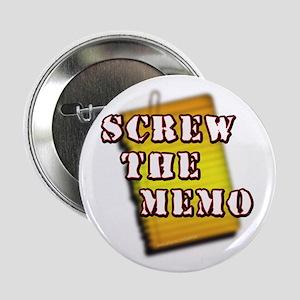 """Screw the Memo... 2.25"""" Button"""