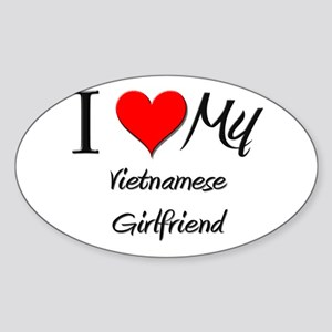 I Love My Vietnamese Girlfriend Oval Sticker