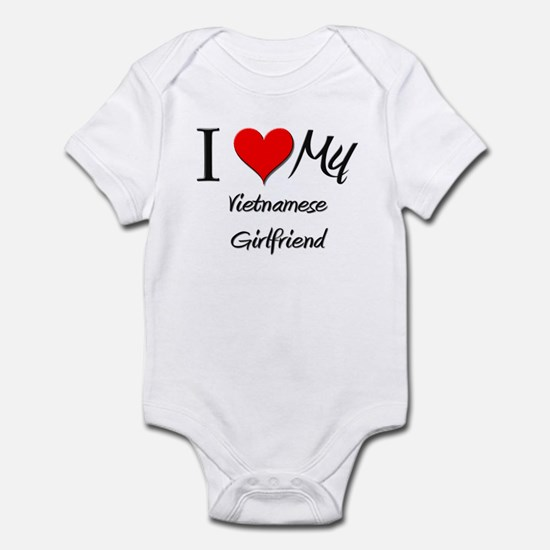 I Love My Vietnamese Girlfriend Infant Bodysuit