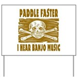 Paddle Faster 5 Yard Sign