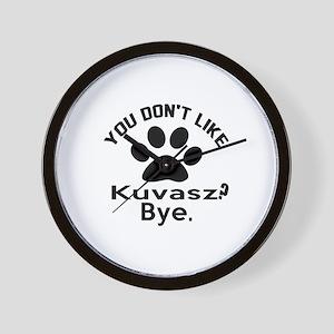 You Do Not Like Kuvasz Dog ? Bye Wall Clock