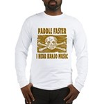Paddle Faster 5 Long Sleeve T-Shirt