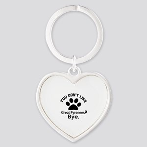 You Do Not Like Great Pyrenees Dog Heart Keychain