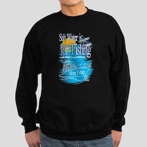 Salt Water Is For Fishing T Shirt Sweatshirt