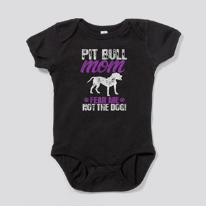 Pit Bull Mom Fear Me Not The Dog T Shirt Body Suit