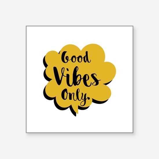 "Good Vibes Only Speech Bubb Square Sticker 3"" x 3"""