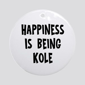 Happiness is being Kole Ornament (Round)