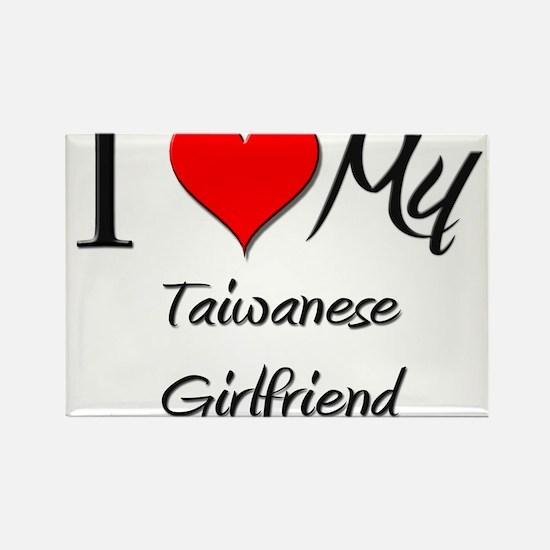 I Love My Taiwanese Girlfriend Rectangle Magnet