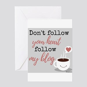 Don't follow heart, follow blog Greeting Cards