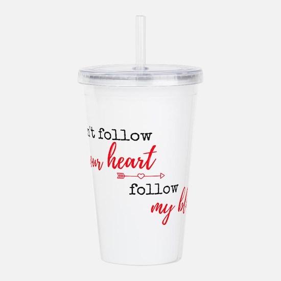 Don't follow you heart, follow my blog Acrylic Dou