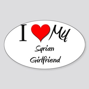 I Love My Syrian Girlfriend Oval Sticker