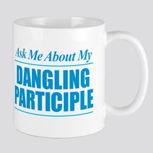 Ask Me About My Dangling Participle Mugs