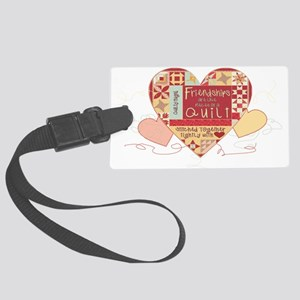 Friendships are like Quilts in Hearts Luggage Tag