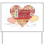Friendships are like Quilts in Hearts Yard Sign