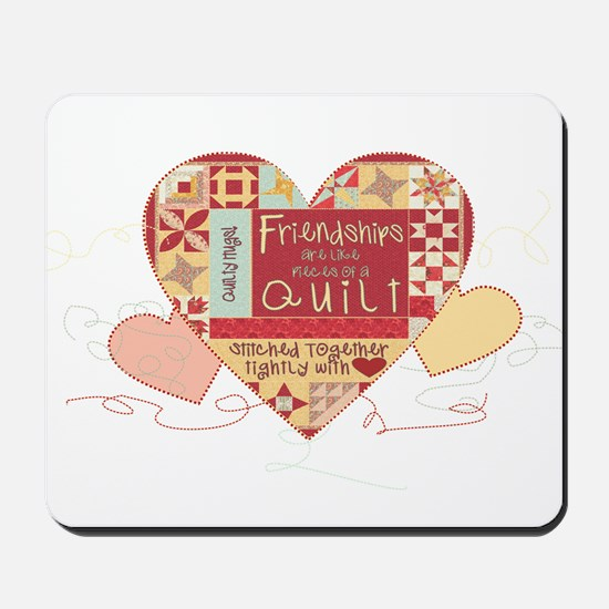 Friendships are like Quilts in Hearts Mousepad