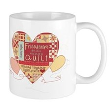 Friendships are like Quilts in Hearts Mugs