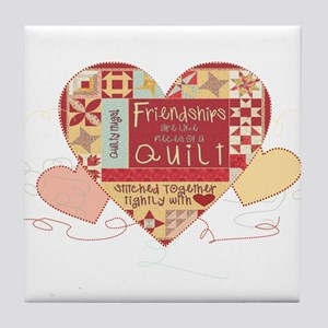 Friendships are like Quilts in Hearts Tile Coaster