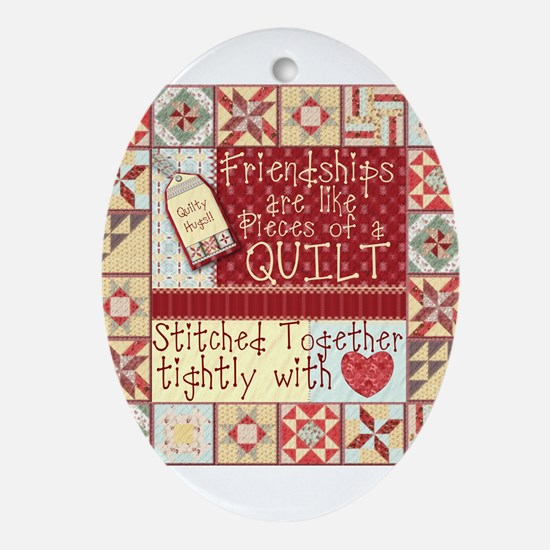 Friendships are Like Quilts Oval Ornament