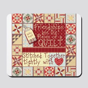 Friendships are Like Quilts Mousepad