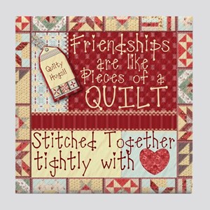 Friendships are Like Quilts Tile Coaster