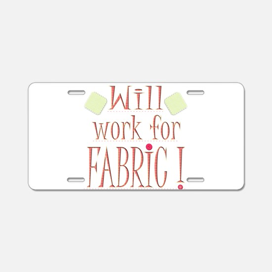 Will Work For Fabric Aluminum License Plate