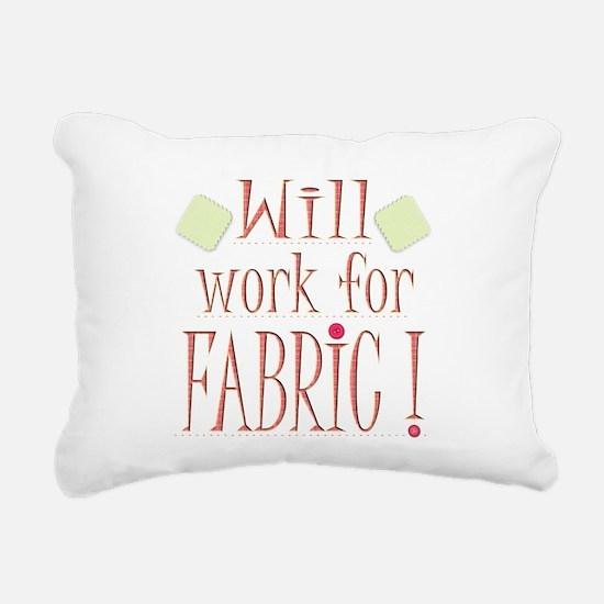 Will Work For Fabric Rectangular Canvas Pillow