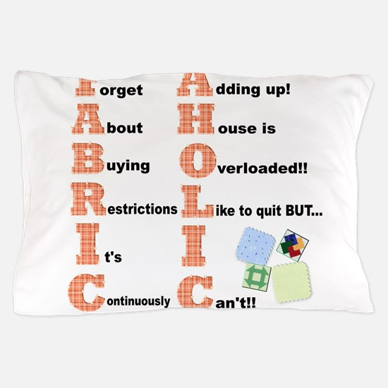 FABRICAHOLIC1.png Pillow Case